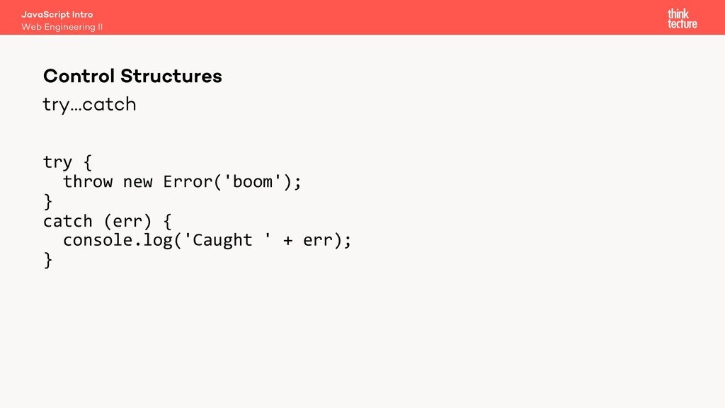 try…catch try { throw new Error('boom'); } catc...