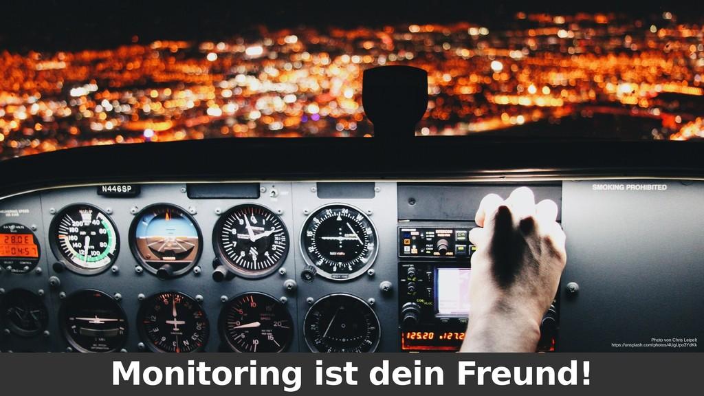Monitoring ist dein Freund! Photo von Chris Lei...