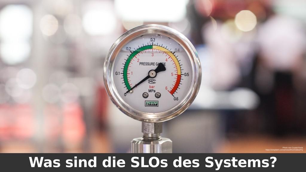 Was sind die SLOs des Systems? Photo von Crysta...