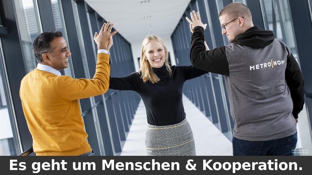 Es geht um Menschen & Kooperation. Photo von Ja...