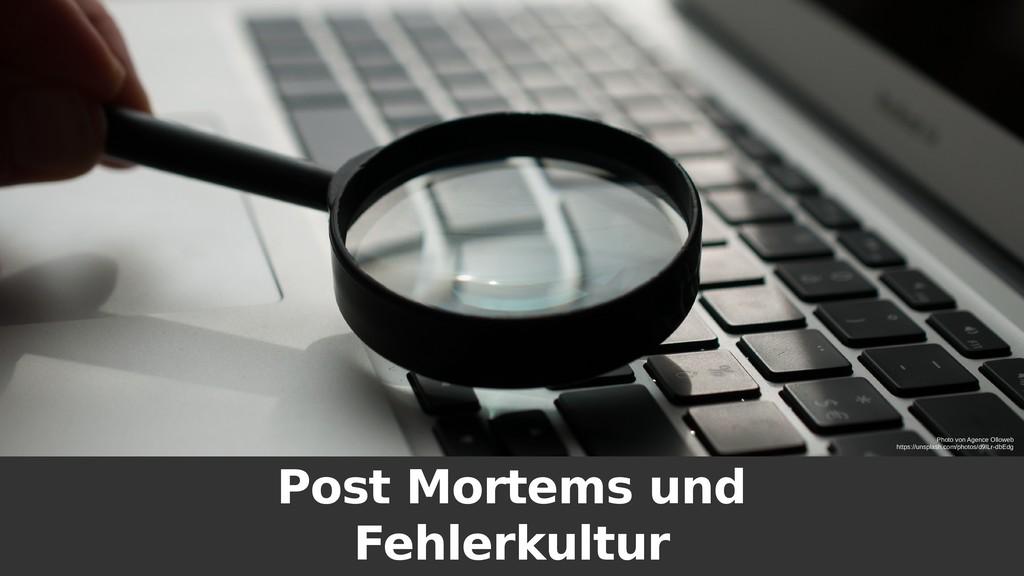 Post Mortems und Fehlerkultur Photo von Agence ...