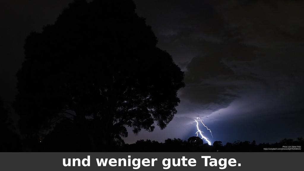 und weniger gute Tage. Photo von Dieter Pelz ht...