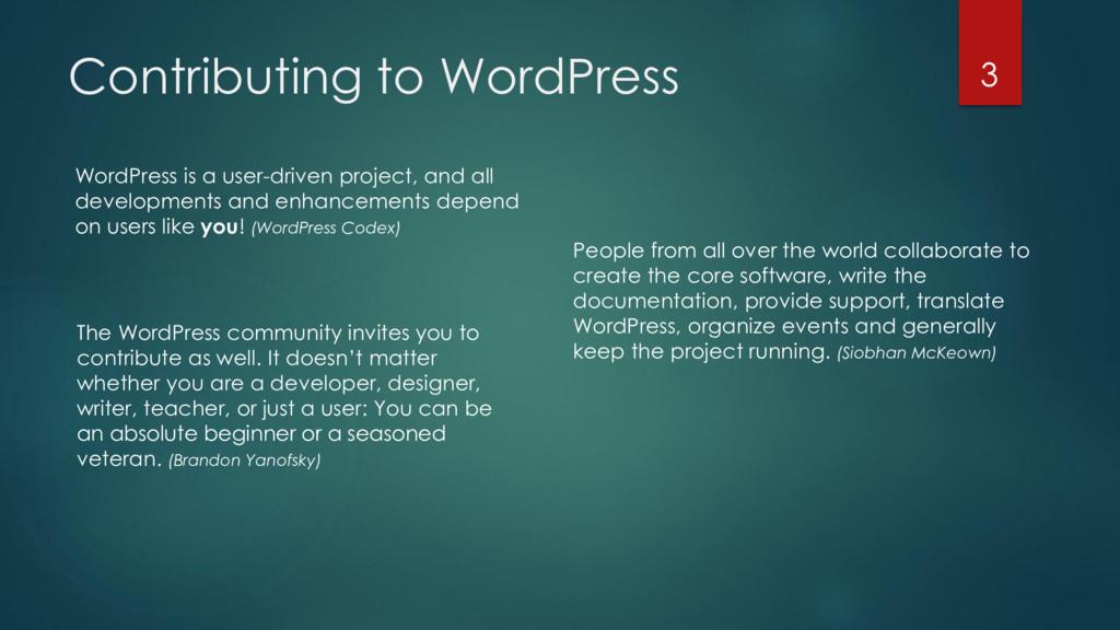 Contributing to WordPress WordPress is a user-d...