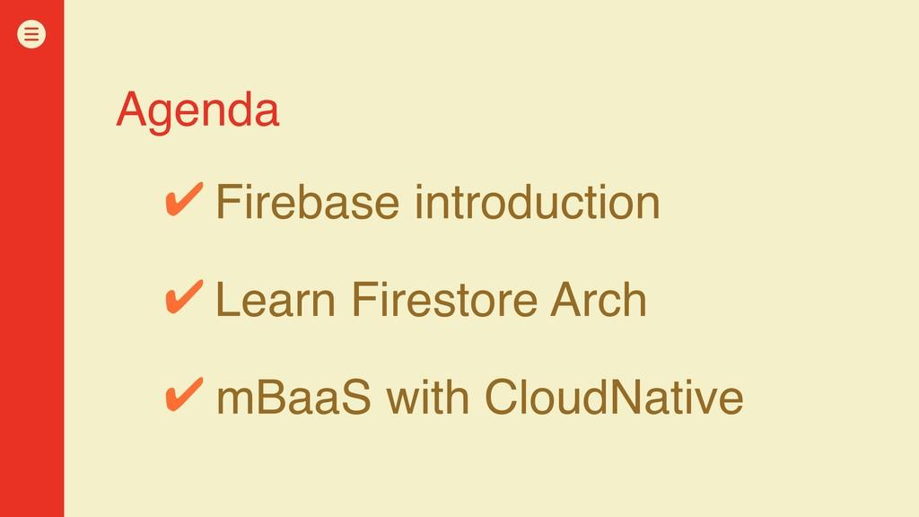 Agenda Firebase introduction Learn Firestore Ar...