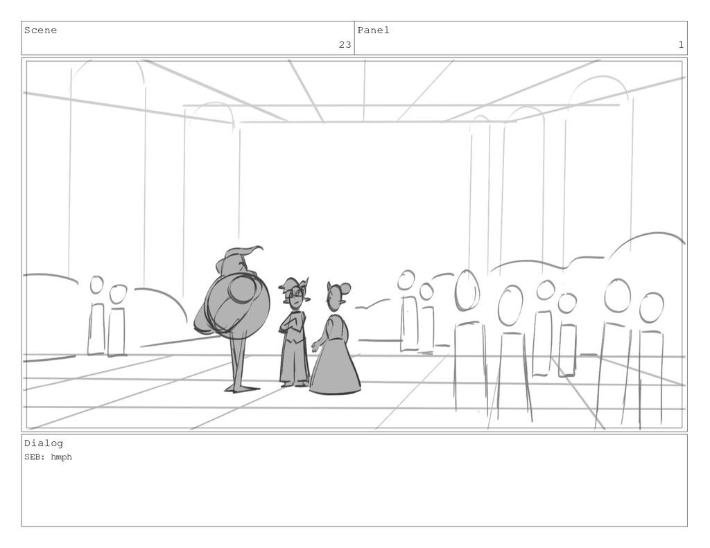 Scene 23 Panel 1 Dialog SEB: hmph