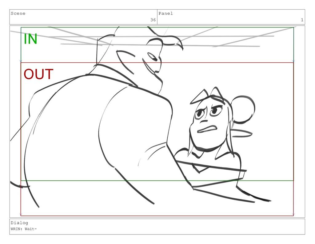 Scene 36 Panel 1 Dialog WRIN: Wait-
