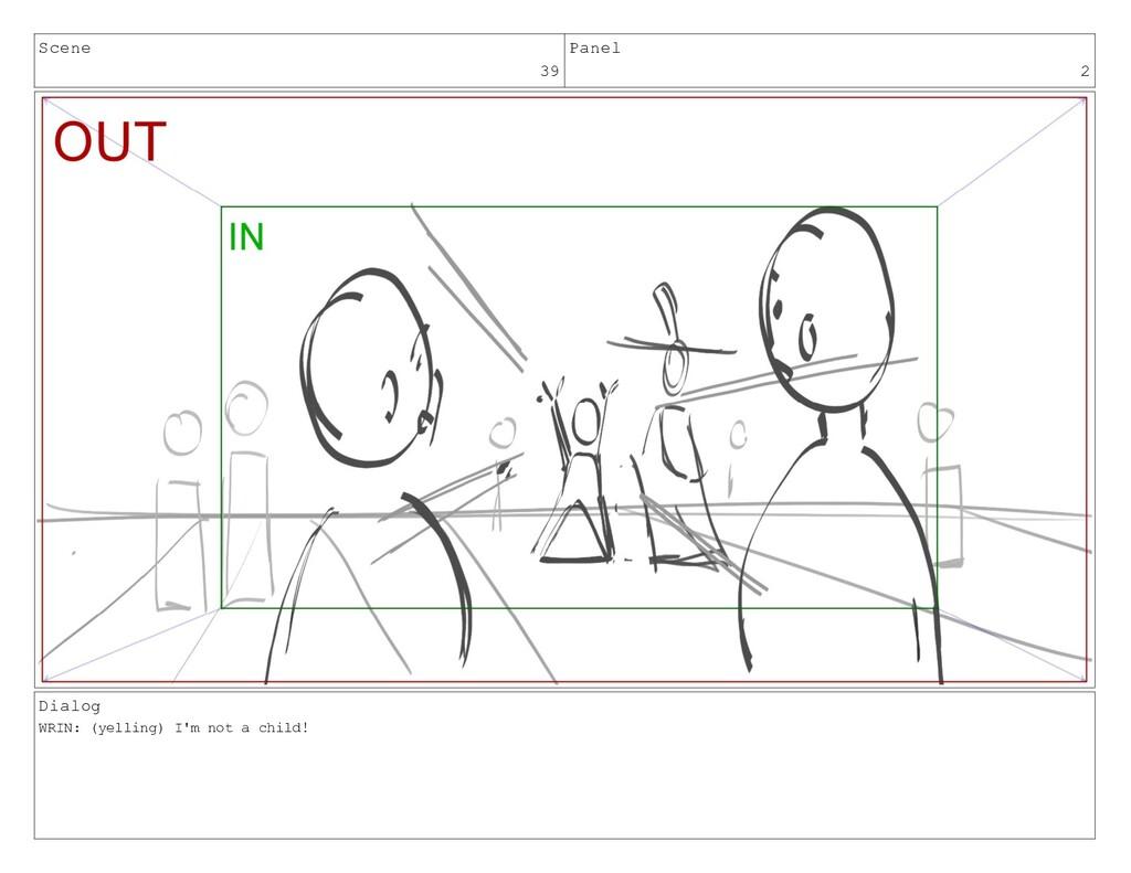 Scene 39 Panel 2 Dialog WRIN: (yelling) I'm not...