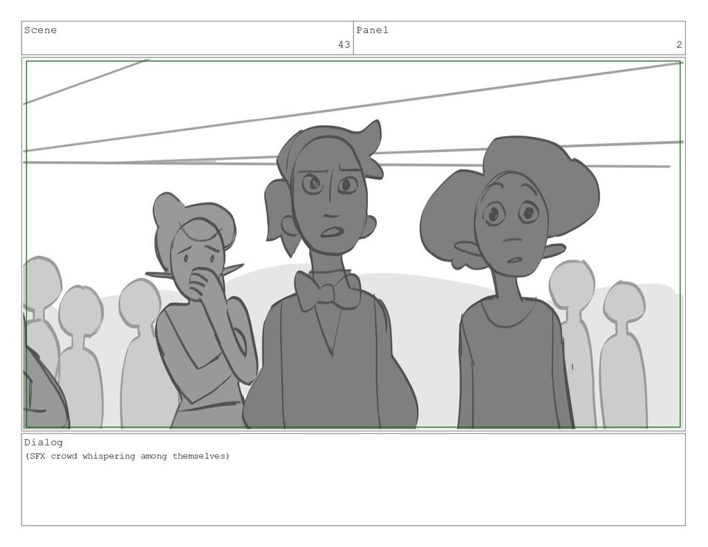 Scene 43 Panel 2 Dialog (SFX crowd whispering a...