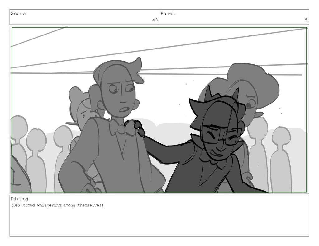Scene 43 Panel 5 Dialog (SFX crowd whispering a...