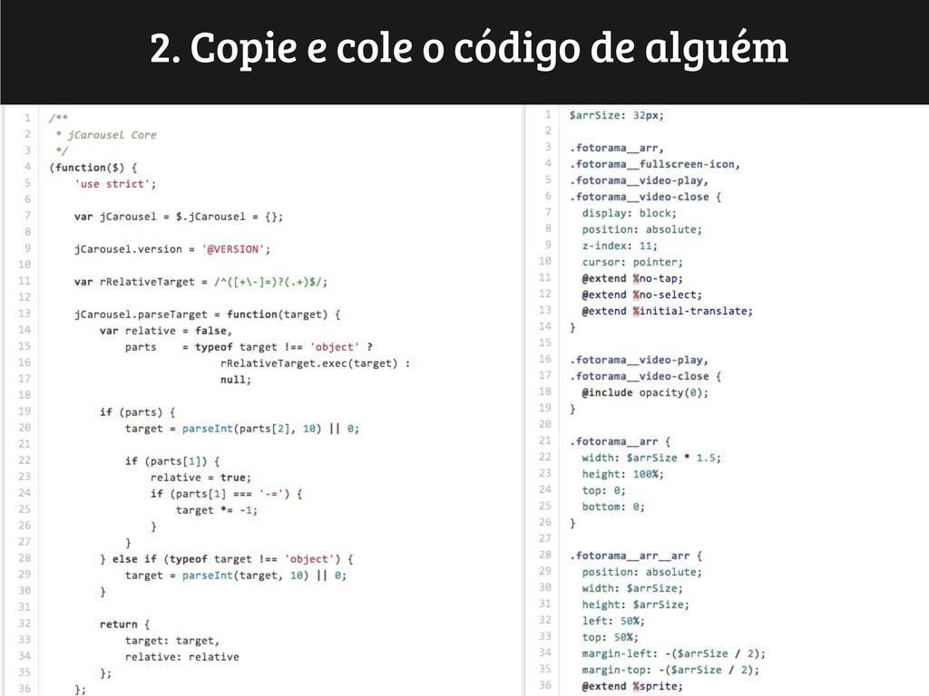 2. Copie e cole o código de alguém