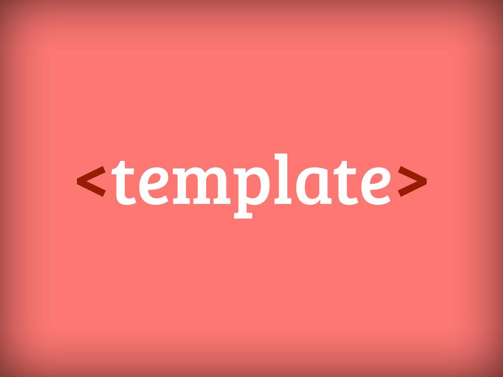 <template>