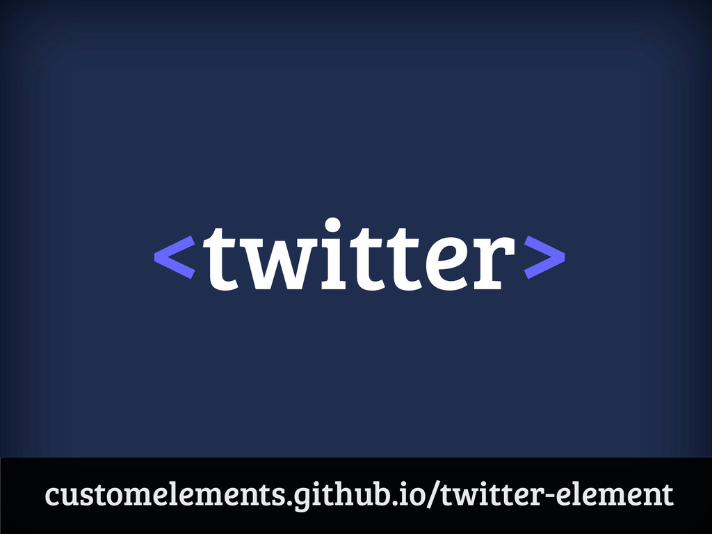 <twitter> customelements.github.io/twitter-elem...