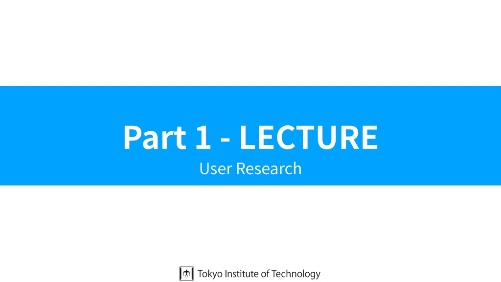 Part 1 - LECTURE User Research