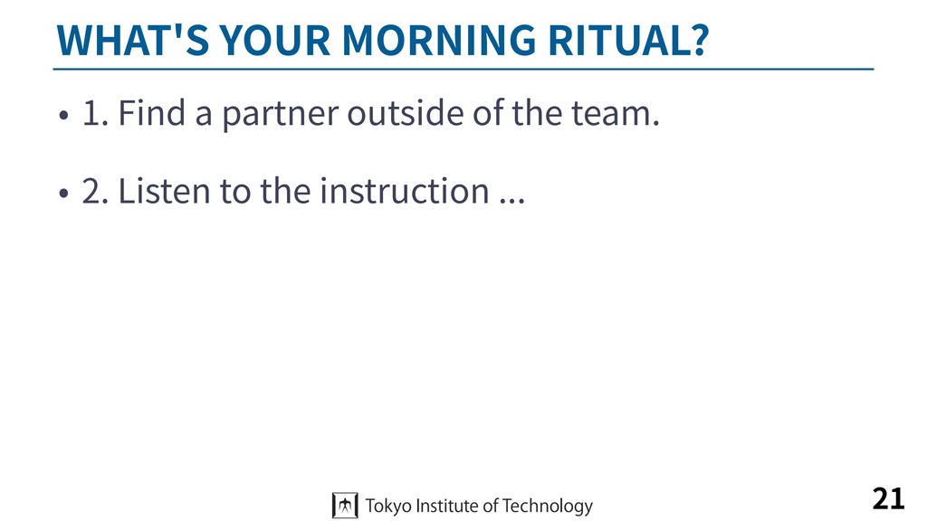 WHAT'S YOUR MORNING RITUAL? • 1. Find a partner...