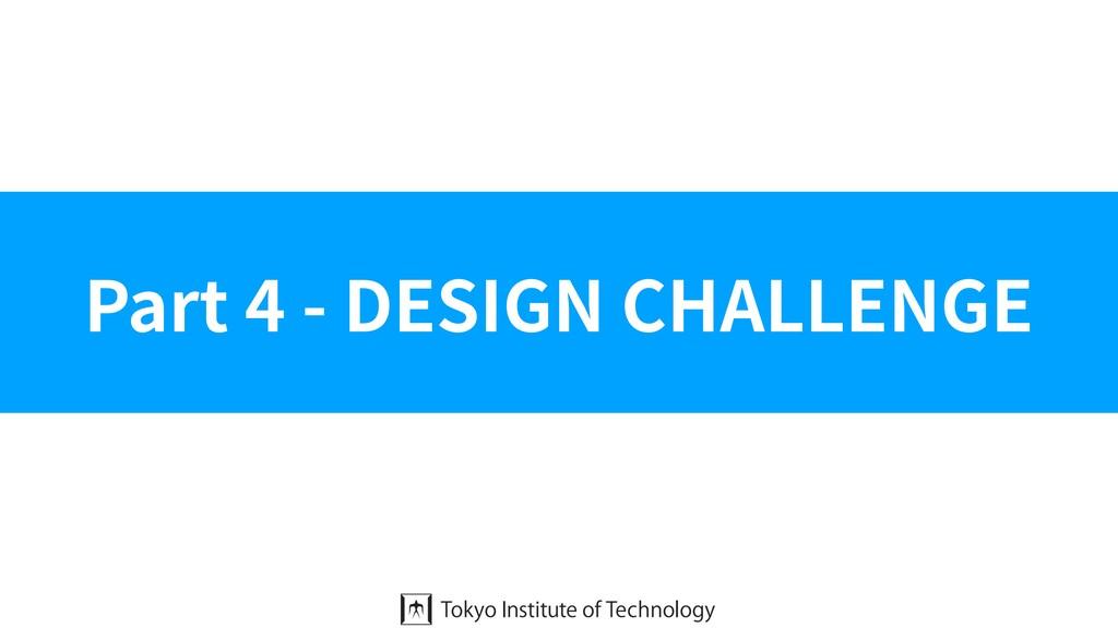 Part 4 - DESIGN CHALLENGE