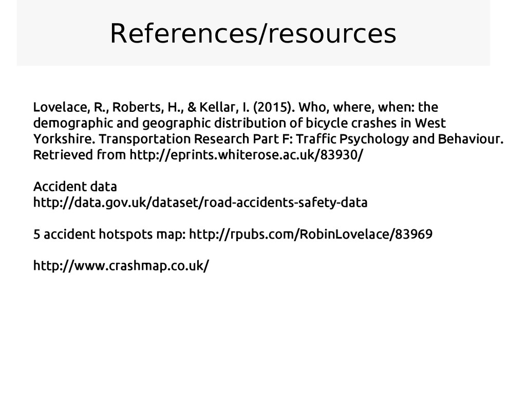References/resources Lovelace, R., Roberts, H.,...