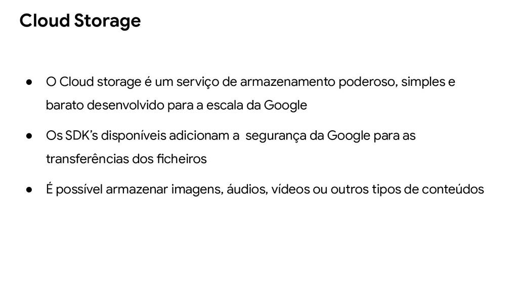 ● O Cloud storage é um serviço de armazenamento...