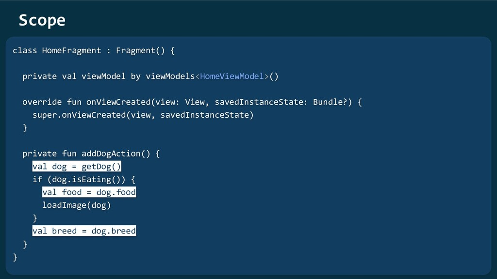 Scope class HomeFragment : Fragment() { private...