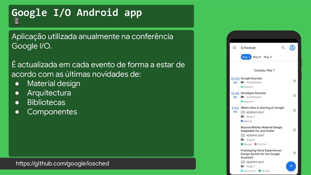 Google I/O Android app  https://github.com/goog...