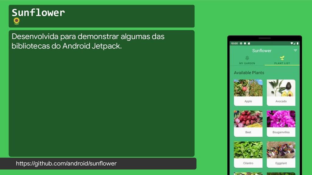Sunflower  https://github.com/android/sunflower...