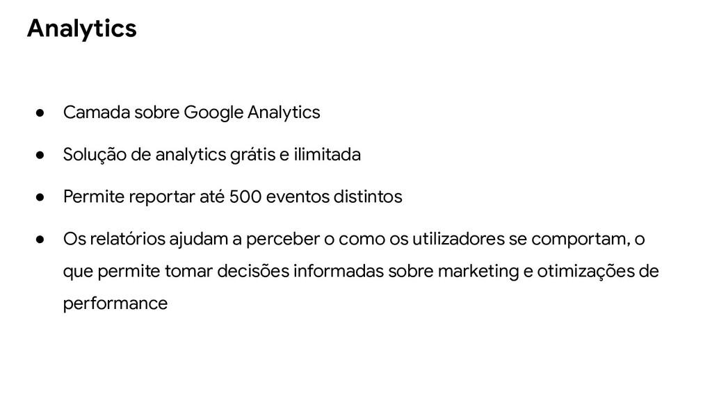 ● Camada sobre Google Analytics ● Solução de an...