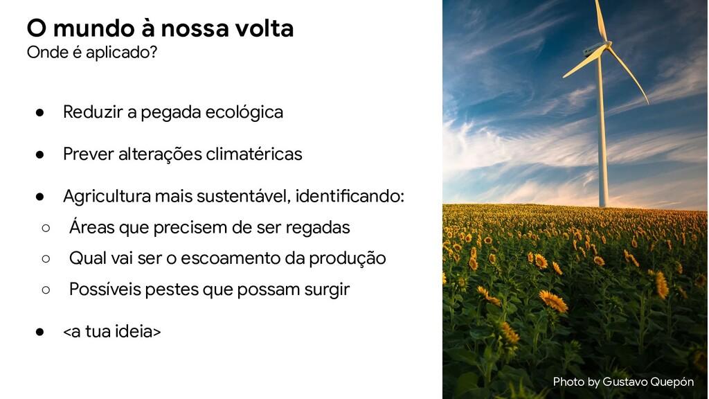 ● Reduzir a pegada ecológica ● Prever alteraçõe...