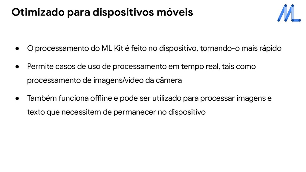 ● O processamento do ML Kit é feito no disposit...