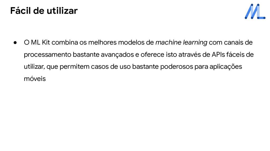 ● O ML Kit combina os melhores modelos de machi...