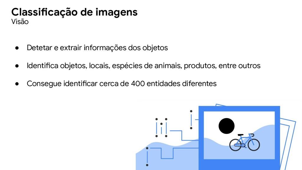 ● Detetar e extrair informações dos objetos ● I...