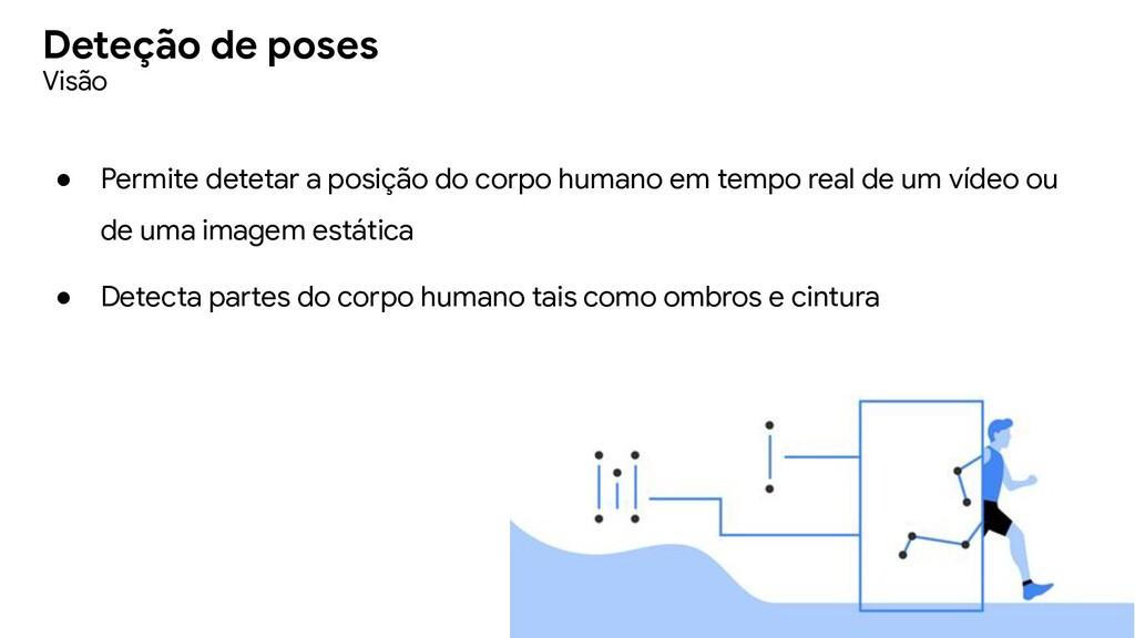 ● Permite detetar a posição do corpo humano em ...