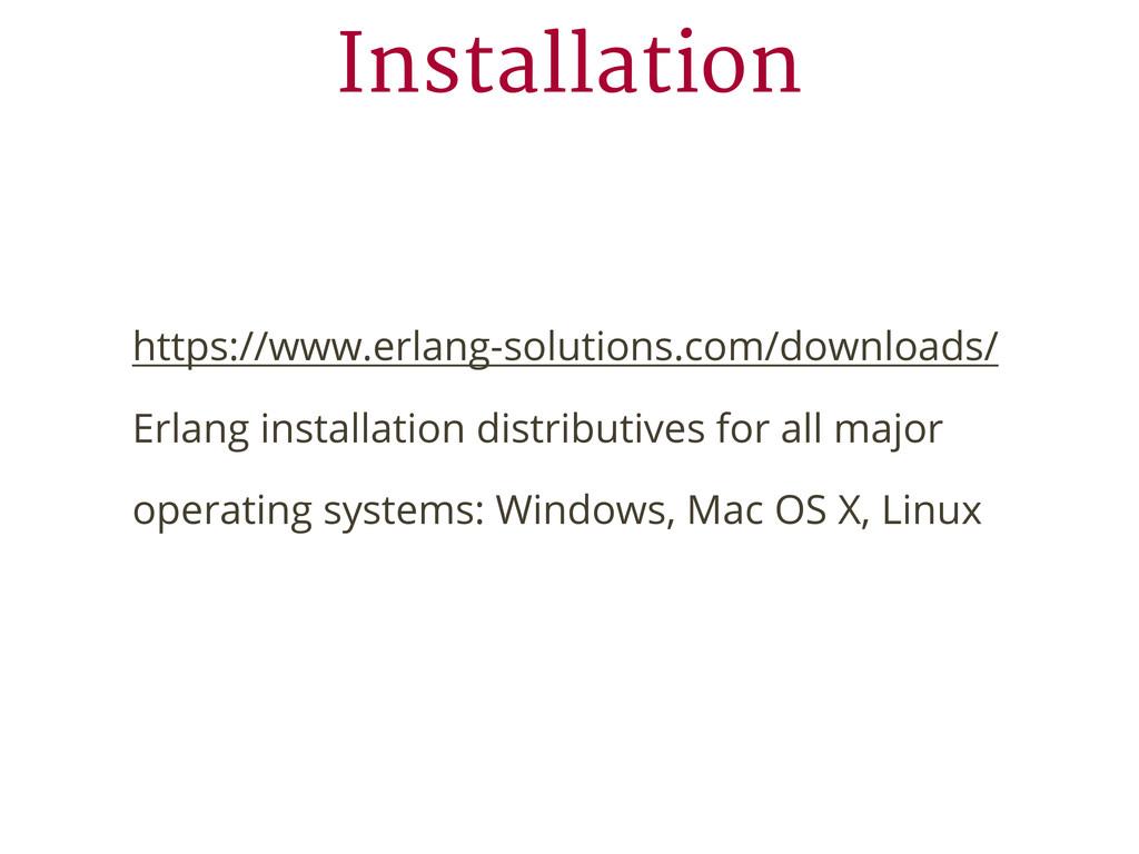 Installation https://www.erlang-solutions.com/d...