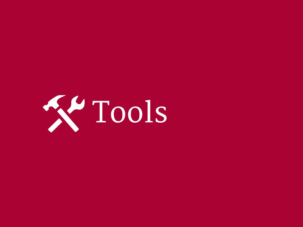 Tools ⚒