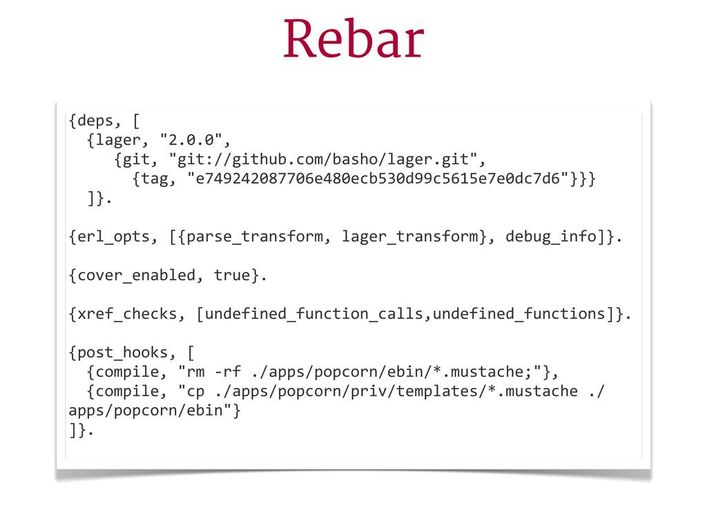 """Rebar {deps, [   {lager, """"2.0.0"""",      ..."""
