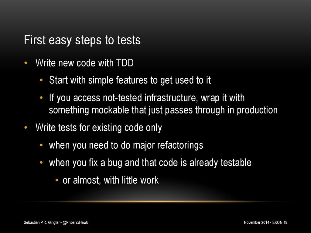 First easy steps to tests • Write new code wit...