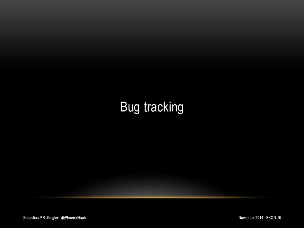Sebastian P.R. Gingter - @PhoenixHawk Bug track...