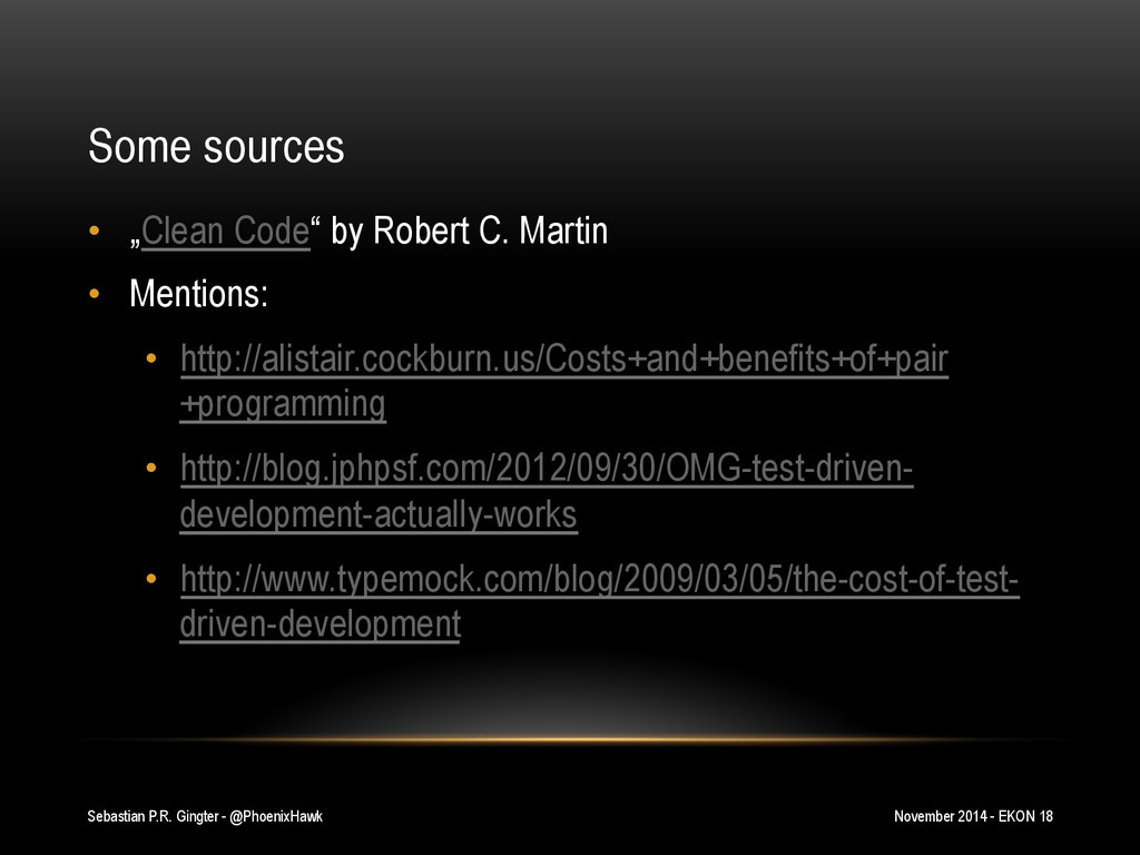 "Some sources •  ""Clean Code"" by Robert C. Marti..."