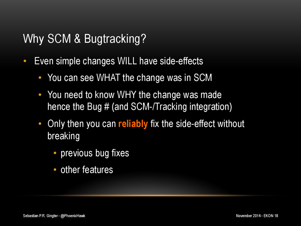 Why SCM & Bugtracking? •  Even simple changes W...