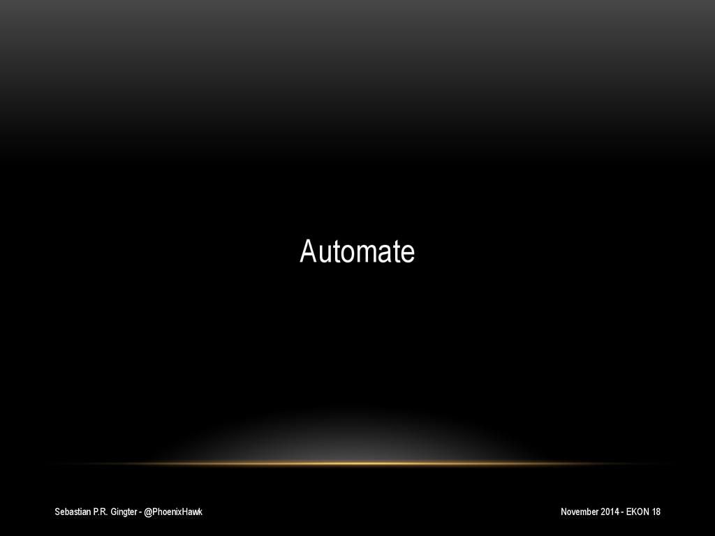 Sebastian P.R. Gingter - @PhoenixHawk Automate ...