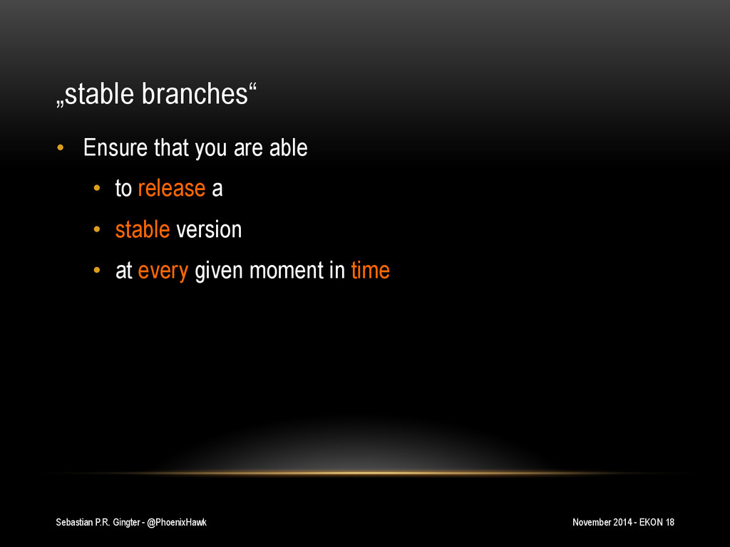 """stable branches"" •  Ensure that you are able •..."