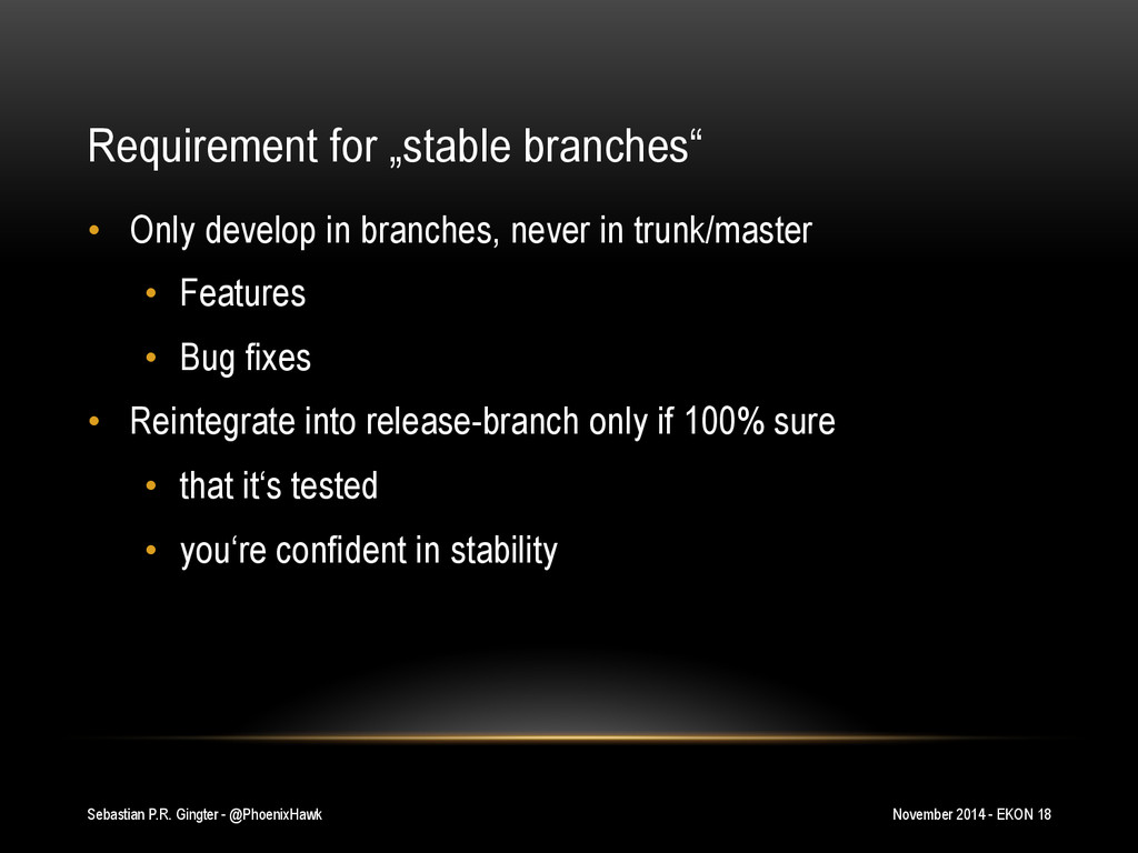 "Requirement for ""stable branches"" •  Only devel..."