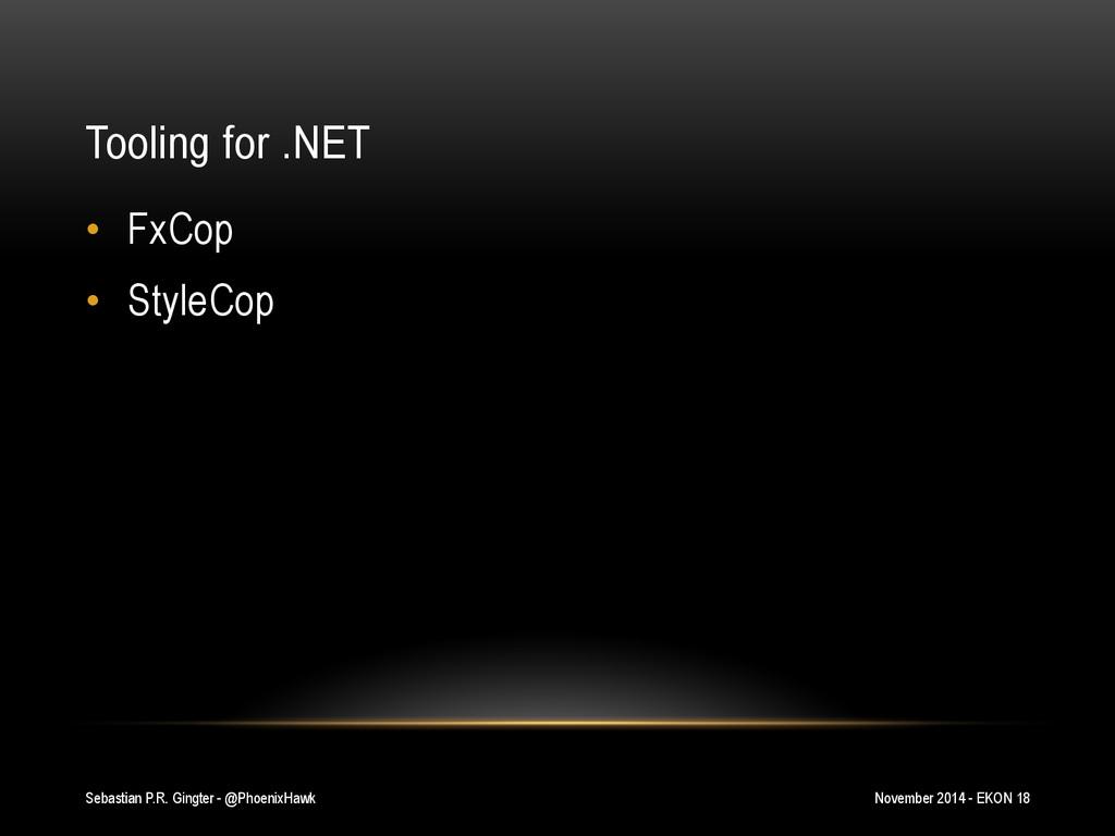 Tooling for .NET • FxCop • StyleCop Sebastian...
