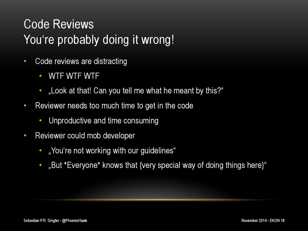 Code Reviews You're probably doing it wrong! •...