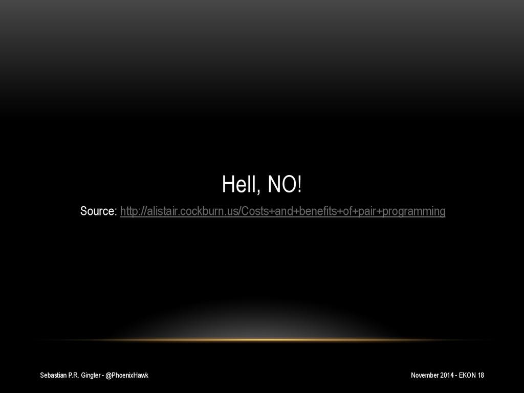 Sebastian P.R. Gingter - @PhoenixHawk Hell, NO!...