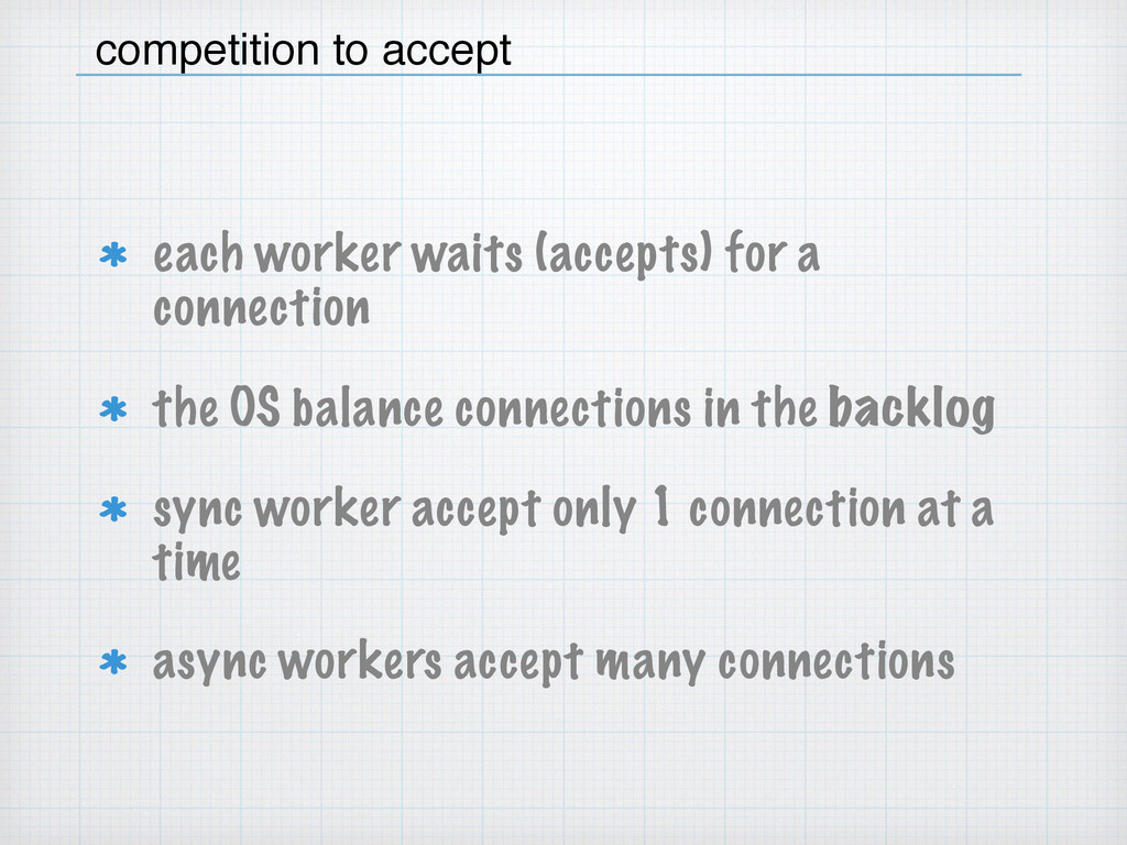 each worker waits (accepts) for a connection th...