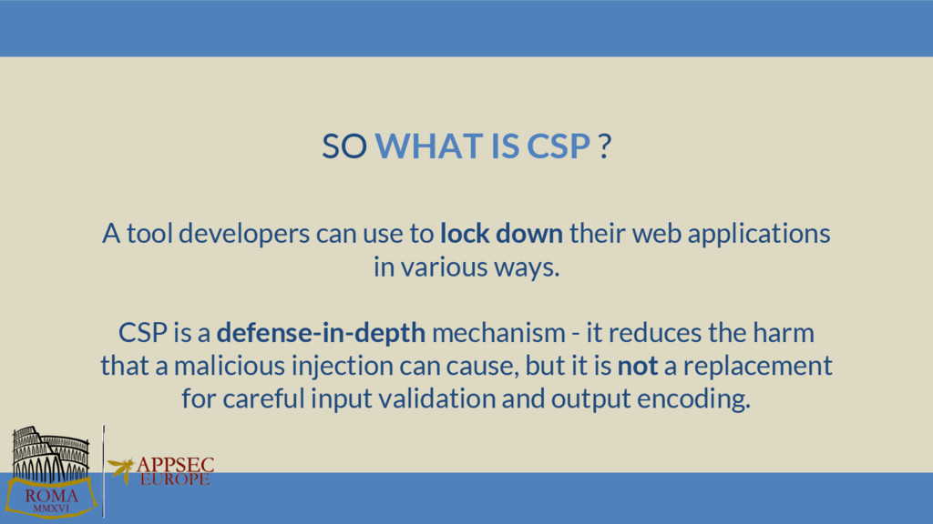 SO WHAT IS CSP ? A tool developers can use to l...