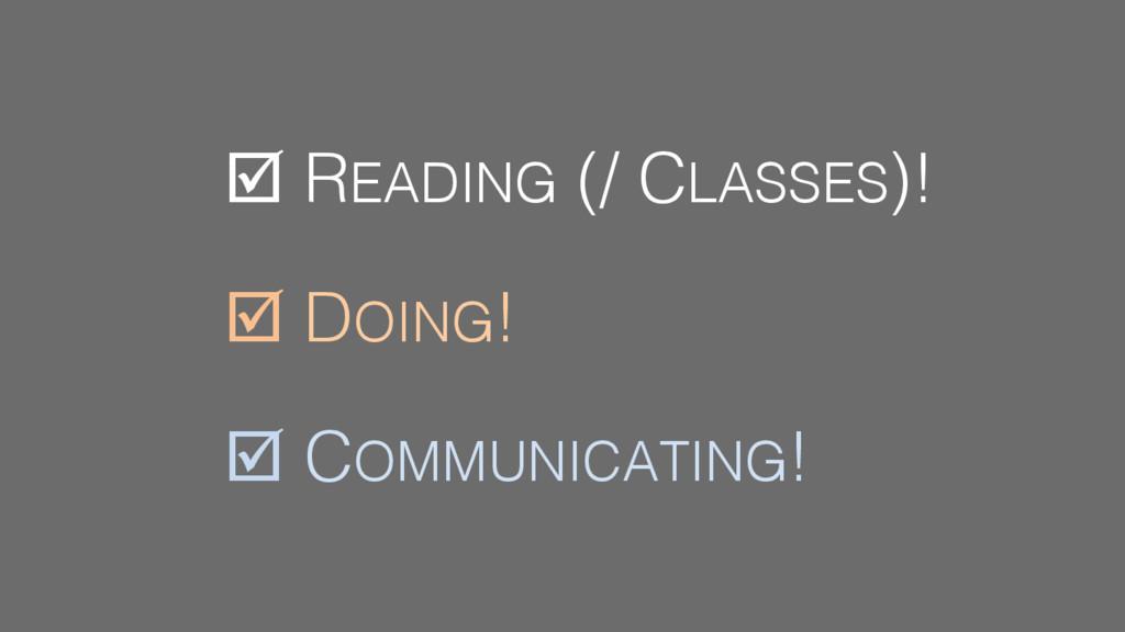 þ READING (/ CLASSES)!! þ DOING!! þ COMMUNICATI...