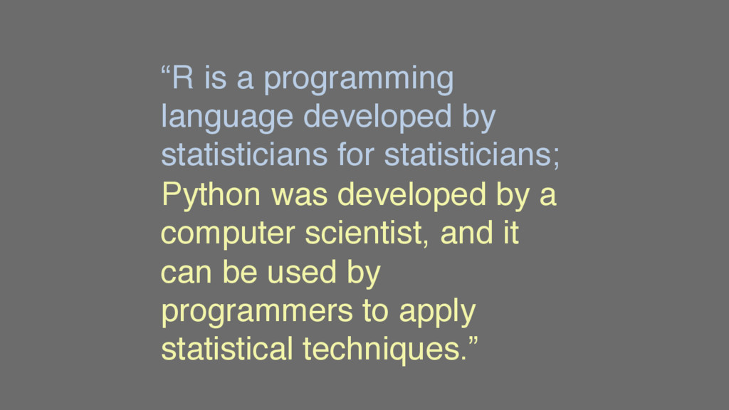 """""""R is a programming language developed by stati..."""
