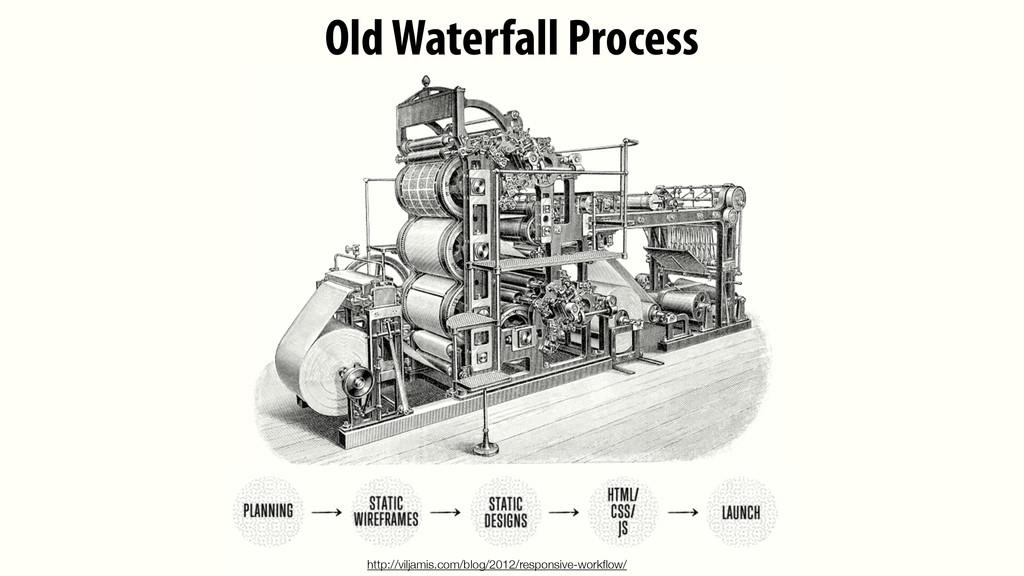 Old Waterfall Process http://viljamis.com/blog/...