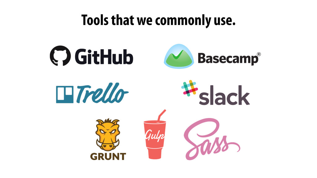 Tools that we commonly use.