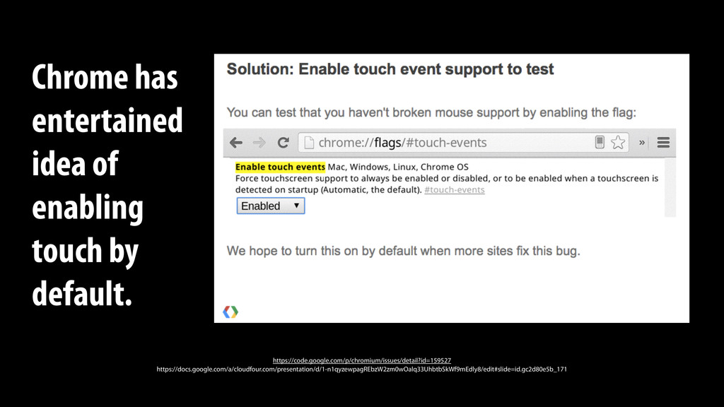 Chrome has entertained idea of enabling touch b...